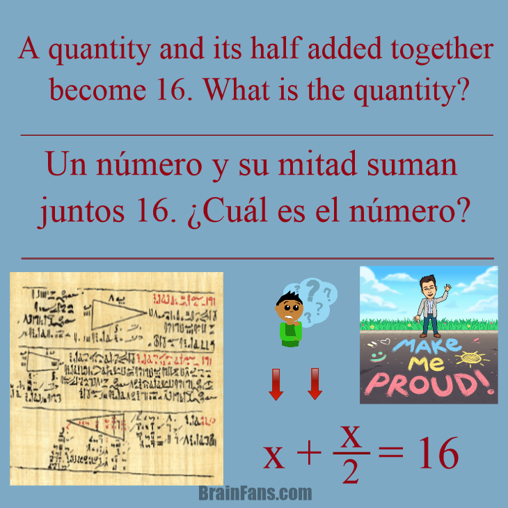 Brain teaser - Kids Riddles Logic Puzzle - Rhind Papyrus - 25 - This is an old problem, which could be use to explain some maths' history, fractions and equations.