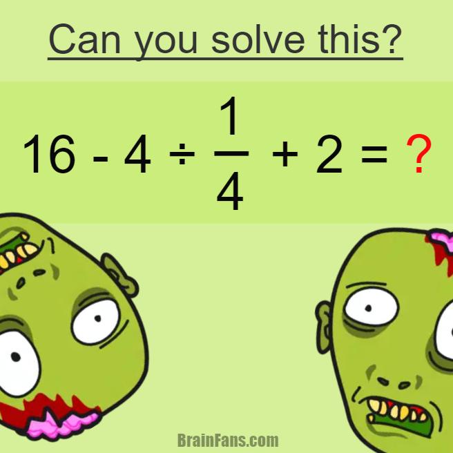 Brain teaser - Number And Math Puzzle - Can you solve this? - 90% of the people answer wrong!