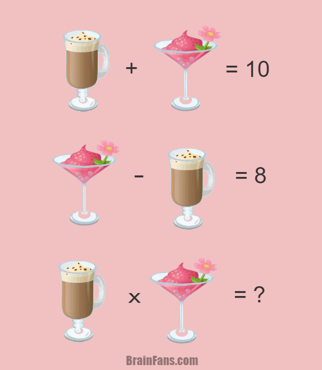 Brain teaser - Number And Math Puzzle - Coffee & Drink Puzzle - Coffee and drink puzzle looks easy. However, can you solve this one? Please have a try and share your answers in the Comments section.