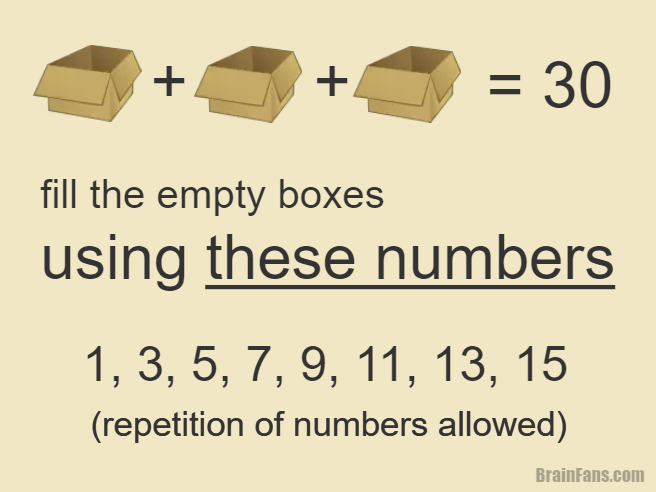 Brain teaser - Number And Math Puzzle - number series puzzle - One of the hard number series puzzle in front of you. Use the numbers on the picture, put them into the boxes and get 30 as a result. Remember: you can repeat the numbers how many times you want!
