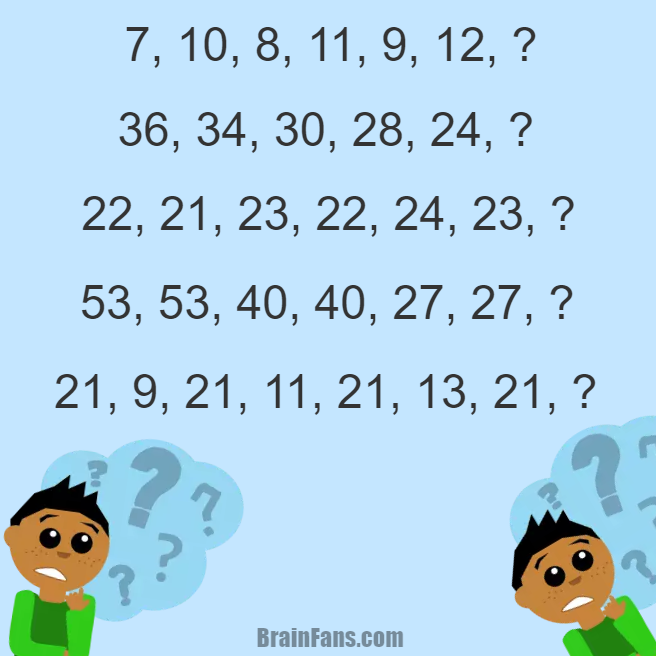 Brain teaser - Number And Math Puzzle - Number series puzzle - There are five number series puzzles on the picture. Each series continues with some number (replace the question mark with your number).