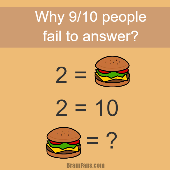 Brain teaser - Picture Logic Puzzle - 9 out of 10 people fail to answer correctly - 9 out of 10 people fail to answer correctly. Please solve this picture logic puzzle ASAP to prove that you are the genius!